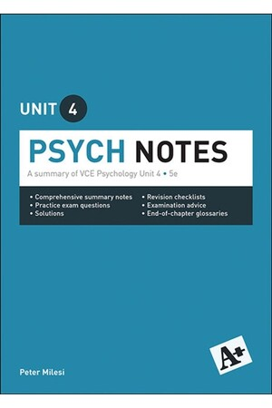 A+ Psych Notes: VCE Unit 4 (5th Edition)
