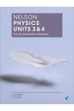 Nelson Physics for the Australian Curriculum - Units 3 & 4: Student Book (Print & Digital)