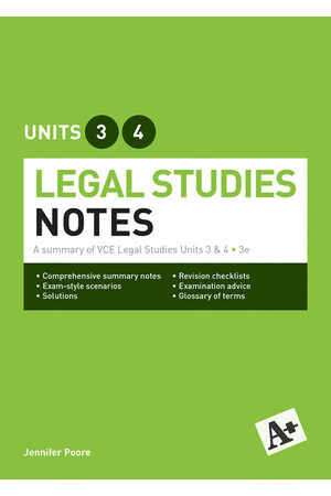 A+ Legal Studies - VCE Units 3 & 4: Notes Book (3rd Edition)
