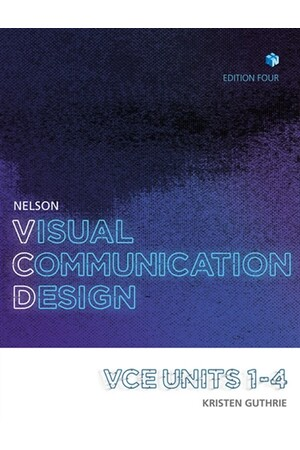 Nelson Visual Communication Design VCE Units 1-4: Student Book with 4 Access Codes
