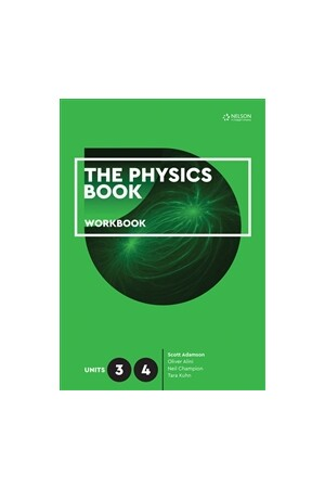 The Physics Book - Units 3 & 4: Workbook