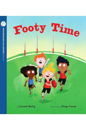 Oxford Reading for Comprehension - Level 1+: Footy Time (Pack of 6)