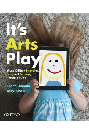 It's Arts Play: Young Children Belonging, Being and Becoming through the Arts