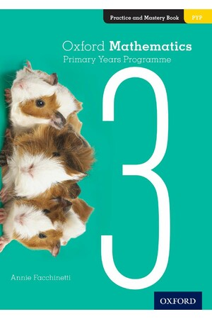 Oxford Mathematics Primary Years Programme - Practice and Mastery Book: Year 3