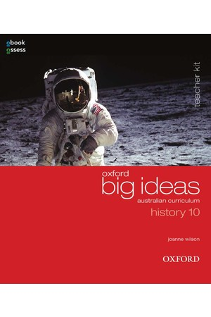 Oxford Big Ideas History - Australian Curriculum: Year 10 - Teacher Kit + obook/assess (Print & Digital)