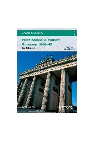 Access to History: From Kaiser to Fuhrer: Germany 1900-1945 for Edexcel