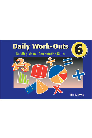 Daily Work-Outs - Building Mental Computation Skills: Year 6