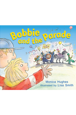 Rigby Literacy - Emergent Level 3: Bobbie and the Parade (Reading Level 3 / F&P Level C)
