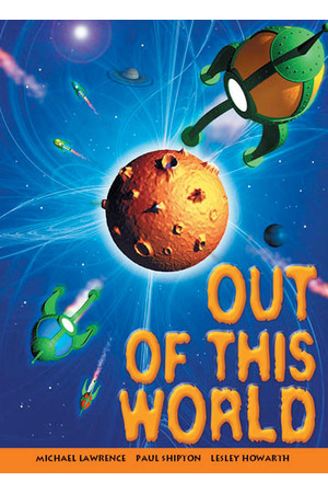 Rigby Literacy Collections (Take-Home Library) - Upper Primary: Out of this World (Reading Level 30+ / F&P Level V-Z)
