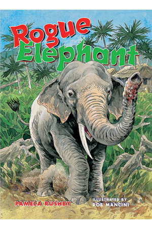 Rigby Literacy Collections (Take-Home Library) - Upper Primary: Rogue Elephant (Reading Level 30+ / F&P Level V-Z)