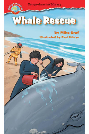 Making Connections: Comprehension Library - Grade 6: Whale Rescue