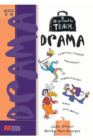 All You Need to Teach - Drama: Ages 5-8