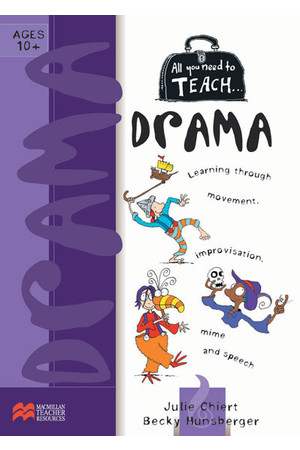 All You Need to Teach - Drama: Ages 10+