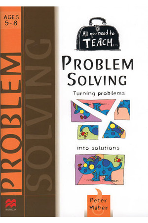 All You Need to Teach - Problem Solving: Ages 5-8