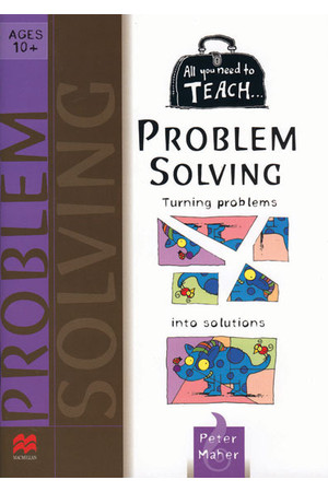 All You Need to Teach - Problem Solving: Ages 10+