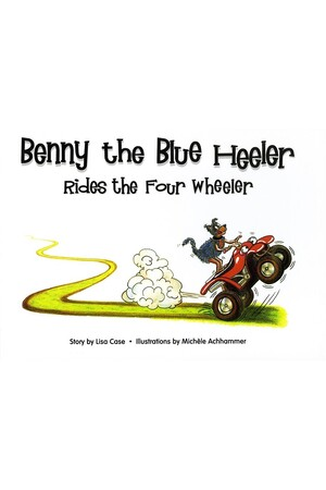 Benny the Blue Heeler - Rides the Four Wheeler