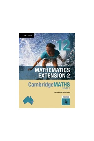 Cambridge Senior Mathematics Stage 6 - Mathematics Extension 2: Year 12  - Student Textbook (Print & Digital)
