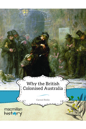 Macmillan History - Year 5: Non-Fiction Topic Book - Why the British Colonised Australia (Single Title)