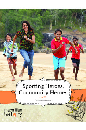 Macmillan History - Year 6: Non-Fiction Topic Book - Sporting Heroes, Community Heroes (Single Title)