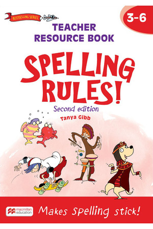 Spelling Rules! - Second Edition: Teacher Resource Book Years 3-6