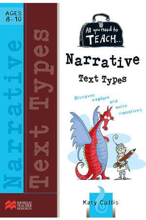 All You Need to Teach - Narrative Text Types: Ages 8-10