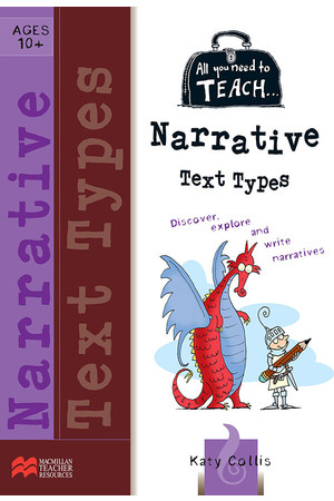 All You Need to Teach - Narrative Text Types: Ages 10+
