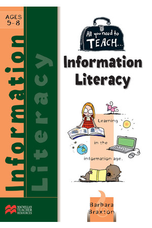 All You Need to Teach - Information Literacy: Ages 5-8