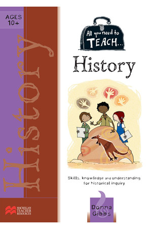 All You Need to Teach - History: Ages 10+