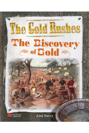 The Gold Rushes Series - The Discovery of Gold