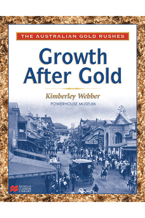 The Australian Gold Rushes - Growth After Gold (x5)