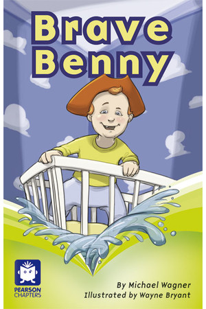 Pearson Chapters - Year 2: Brave Benny (Reading Level 21-24 / F&P Level L-O)