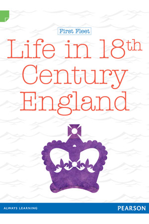 Discovering History - Middle Primary: First Fleet (Life in 18th Century England) - Reading Level 28 / F&P Level S
