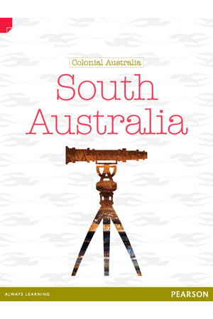 Discovering History - Upper Primary: South Australia (Colonial Australia)