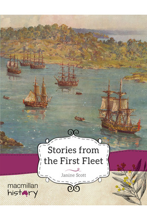 Macmillan History - Year 4: Non-Fiction Topic Book - Stories from the First Fleet (Pack of 6)