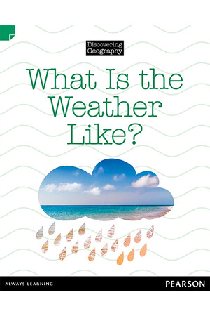 Discovering Geography - Lower Primary (Nonfiction Topic Book): What is the Weather Like? (Reading Level 11 / F&P Level G)