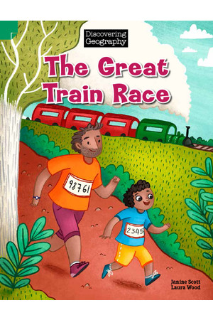 Discovering Geography (Lower Primary) - Fiction Topic Book: The Great Train Race (Reading Level 11 / F&P Level G)