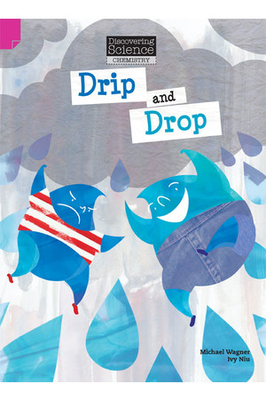 Discovering Science (Chemistry) - Upper Primary: Drip and Drop (Reading Level 29 / F&P Level T)