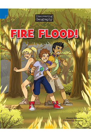 Discovering Geography (Upper Primary) - Comic Topic Book: Fire Flood! (Reading Level 29 / F&P Level T)