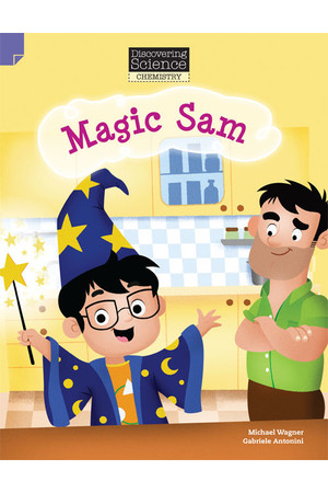 Discovering Science (Chemistry) - Lower Primary: Magic Sam (Reading Level 11 / F&P Level G)