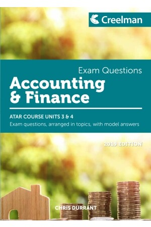 Creelman Exam Questions 2019 - Accounting & Finance: ATAR Course Units 3 & 4