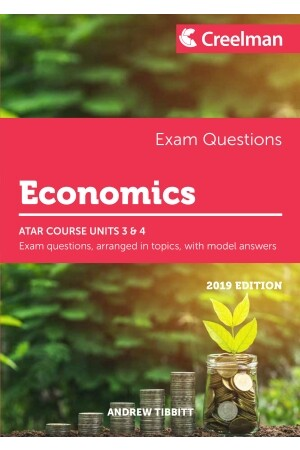 Creelman Exam Questions 2019 - Economics: ATAR Course Units 3 & 4
