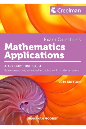 Creelman Exam Questions 2019 - Mathematics Applications: ATAR Course Units 3 & 4