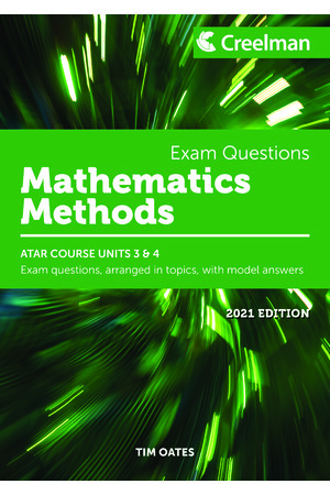Creelman Exam Questions 2021 - Mathematics Methods: ATAR Course Units 3 & 4