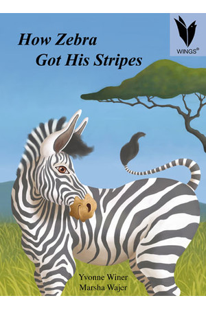 WINGS - Traditional Tales: How Zebra Got His Stripes (Level 19)