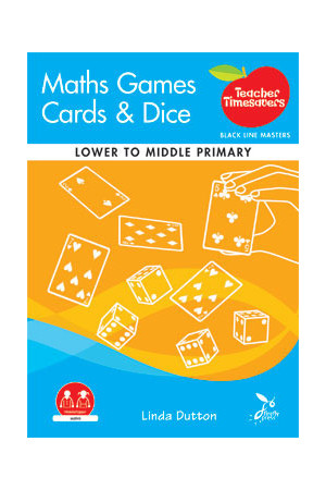 Teacher Timesavers - Maths Games, Cards & Dice (Lower to Middle Primary)