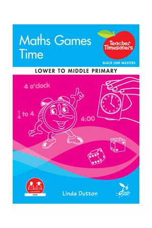Teacher Timesavers - Maths Games: Time (Lower to Middle Primary)