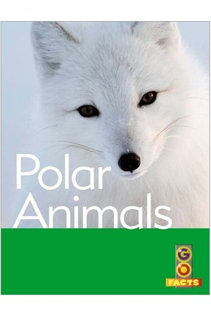 Go Facts - Polar Regions: Polar Animals