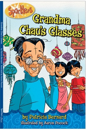 Sparklers - Asian Stories: Set 1 - Grandma Chau's Glasses