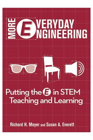 More Everyday Engineering: Putting the E in STEM Teaching & Learning