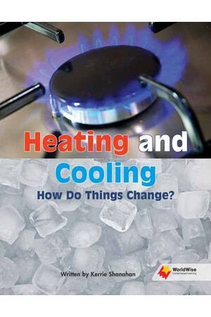 Flying Start to Literacy: WorldWise - Heating and Cooling How Do Things Change?